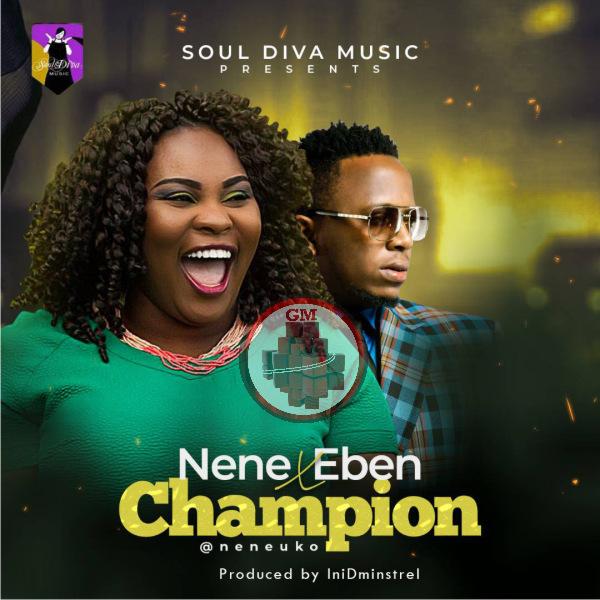 Nene Uko Ft. Eben -Champion