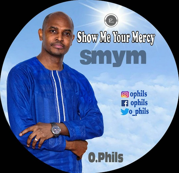O.Phils - Show Me Your Mercy