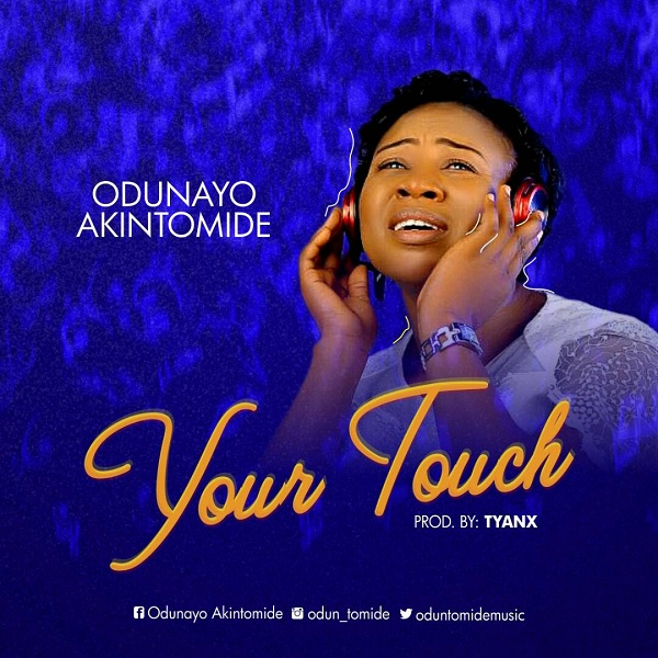 Odunayo Akintomide - Your Touch