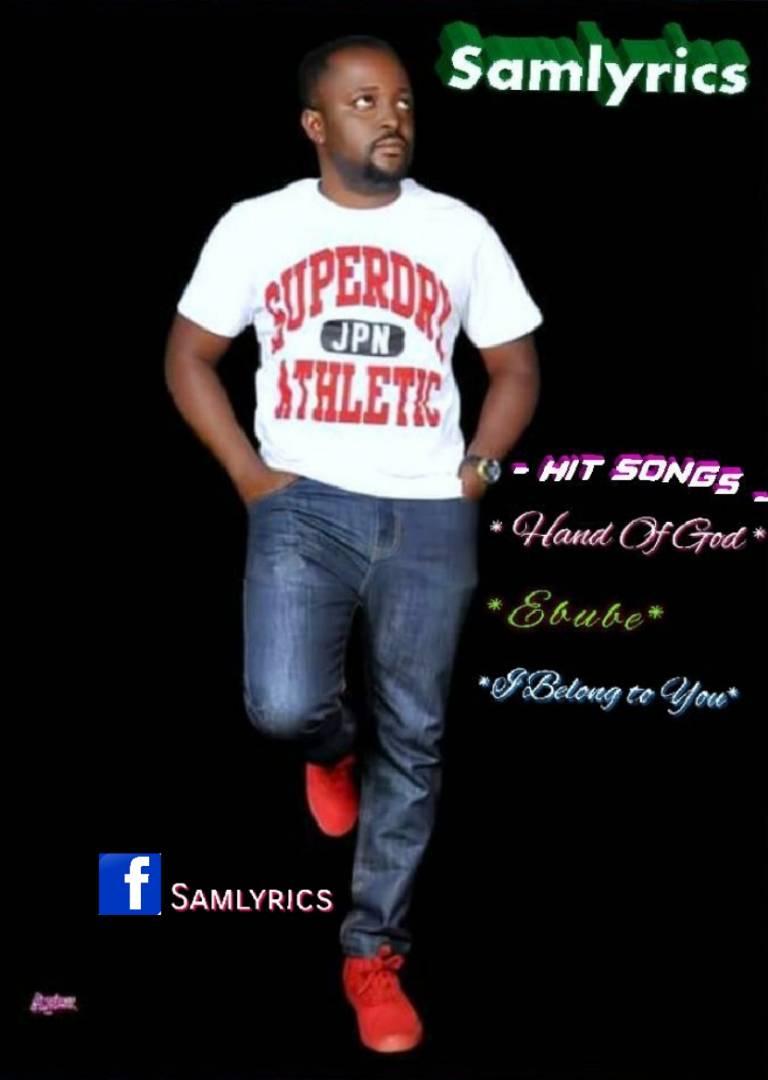 Sam Lyrics - I Belong to you, Hand of God + Ebube