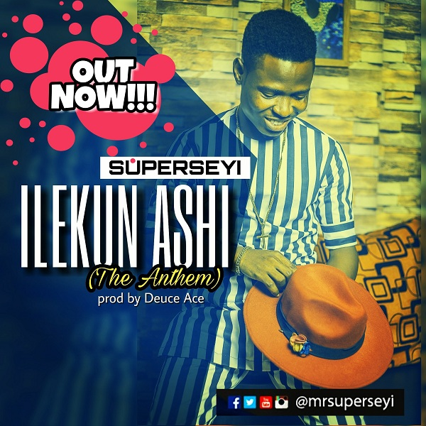 Superseyi - Ilekun Ashi (Anthem)