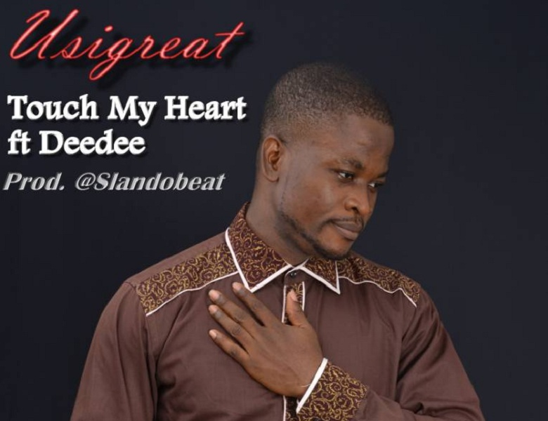 Usigreat - Touch My Heart ft Deedee