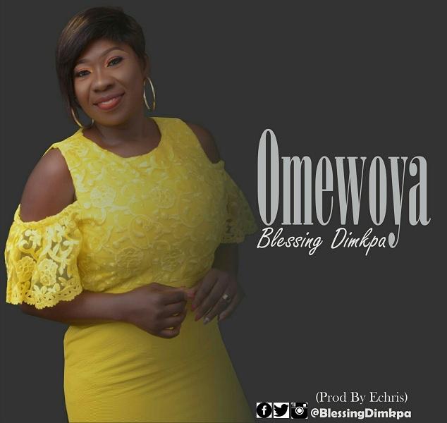 Blessing Dimkpa - Omewoya