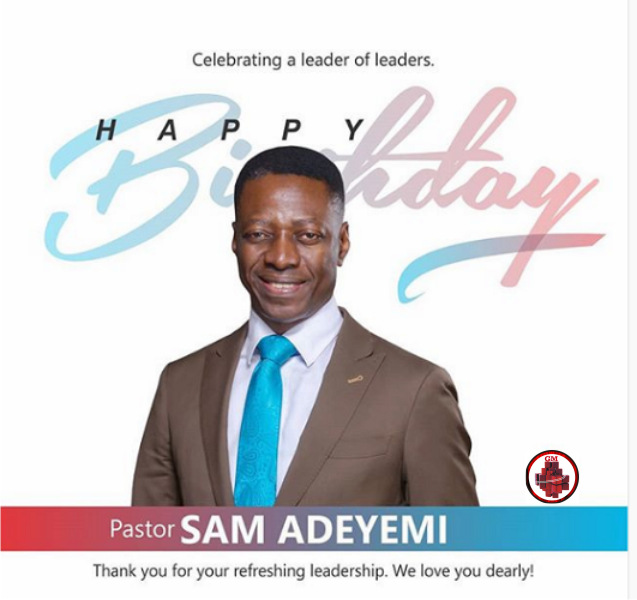 Happy Birthday! to Pastor Sam Adeyemi