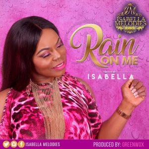Isabella Melodies - Rain On Me