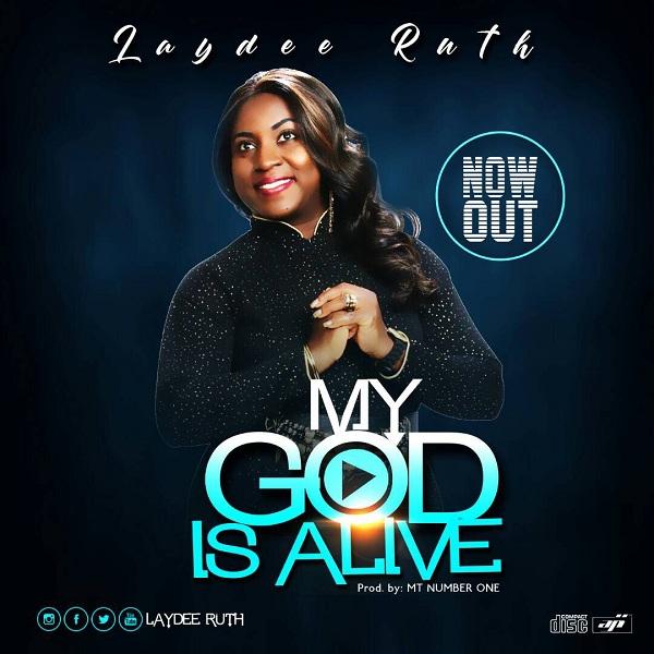 Laydee Ruth - My God Is Alive