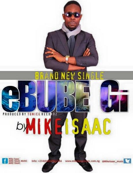 Mike Isaac - Ebube Gi