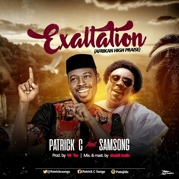 Patrick C - Exaltation Ft Samsong