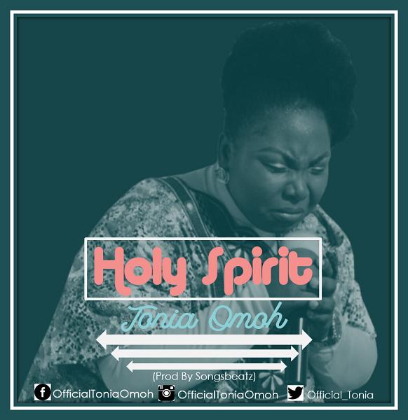 Tonia Omoh - Holy Spirit