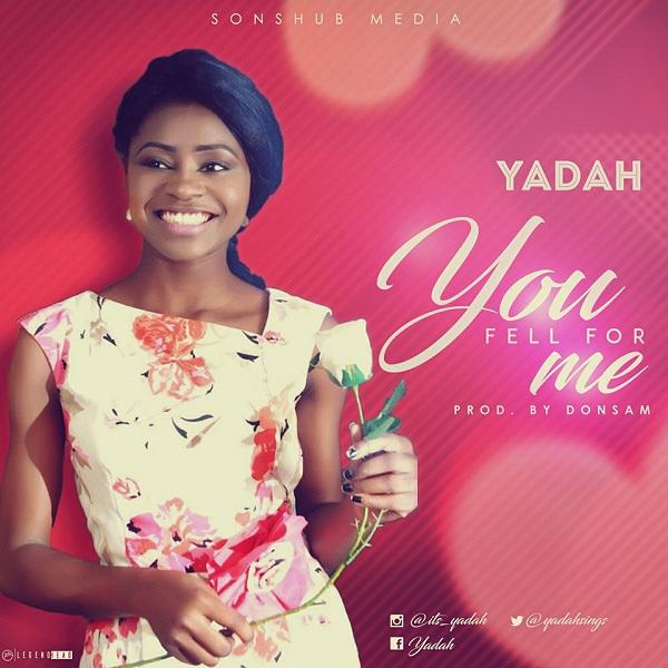 Yadah - You fell for me