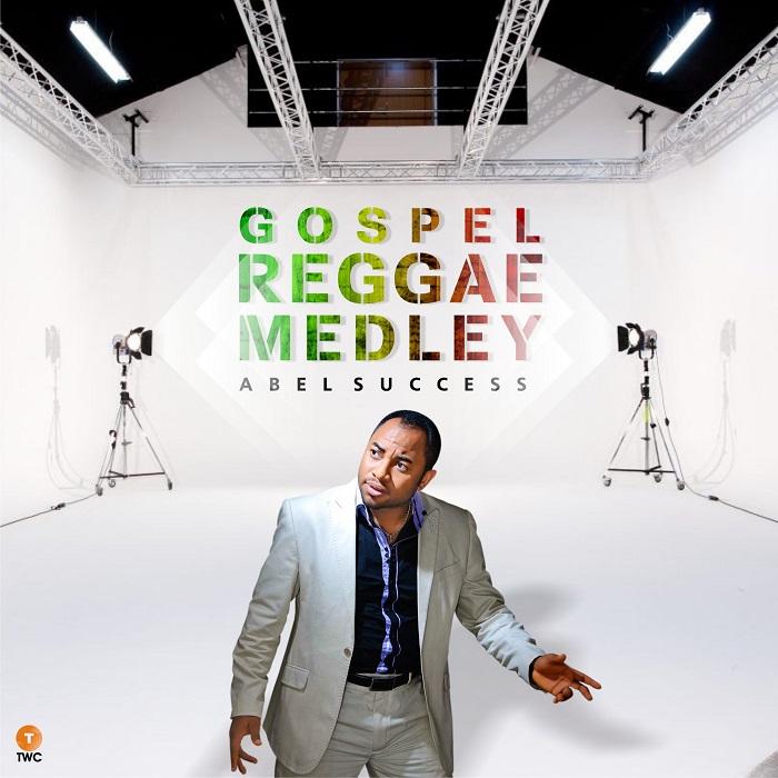 Abel Success - Gospel Reggae Medley