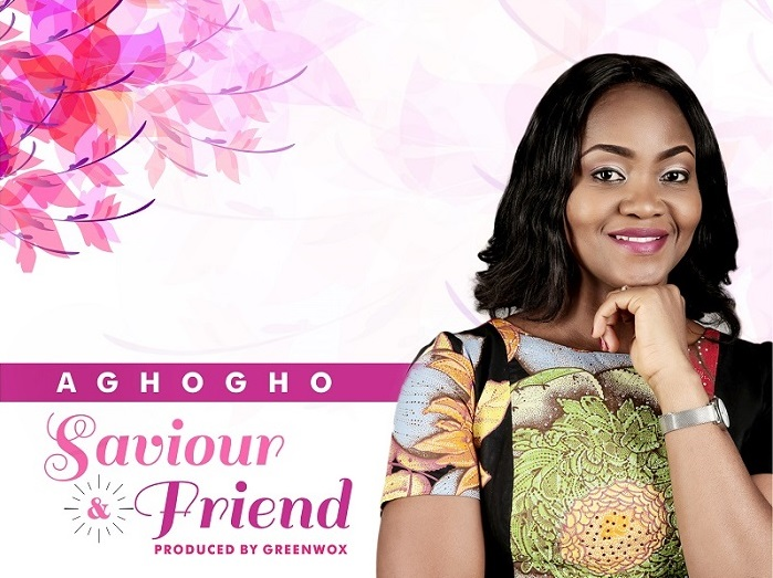 Aghogho - Saviour & Friend [Gospelminds.com]
