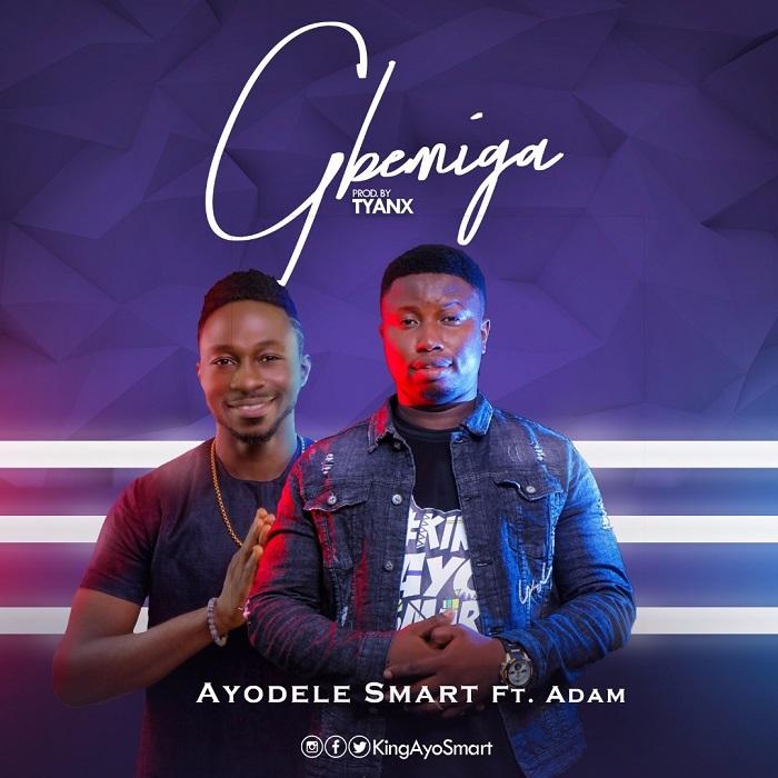 Gbemiga - Ayodele Smart Ft. A'dam
