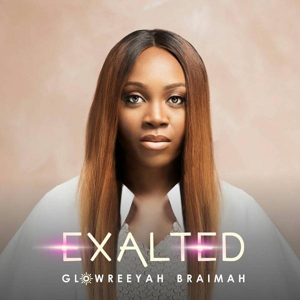 Glowreeyah Braimah – Exalted