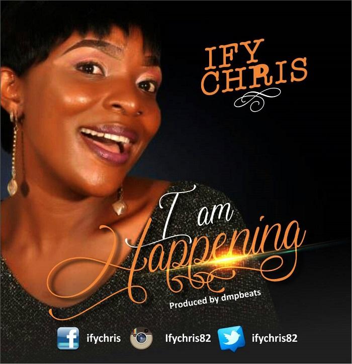 Ify Chris - I Am Happening