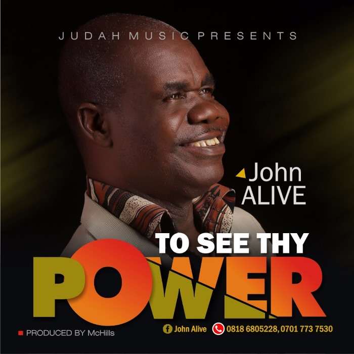 John Alive – To See Thy Power