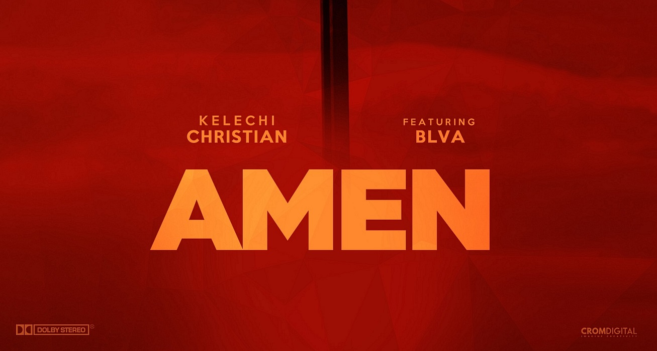 Kelechi Christian - Amen Ft. BLVA