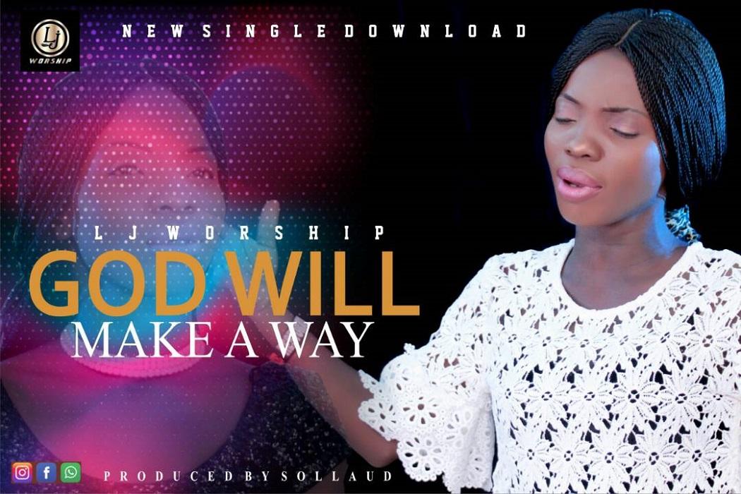 L.J Worship - God Will Make A Way