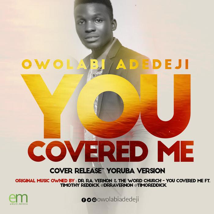 Owolabi Adedeji - You Covered Me