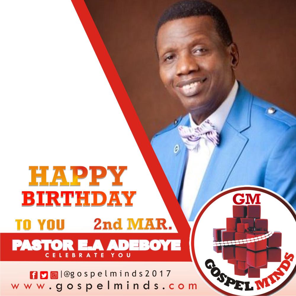 Happy Birthday! to Pastor Enoch Adejare Adeboye