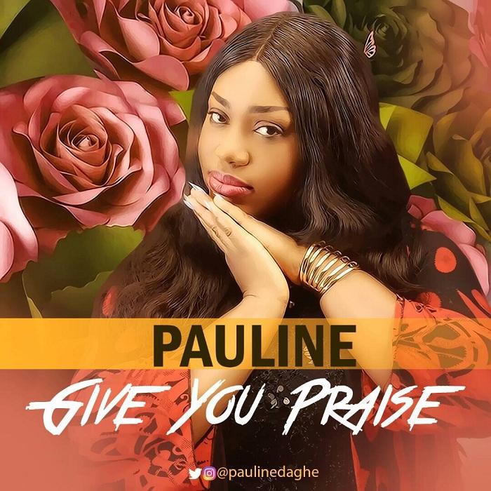 Pauline - I Give You Praise