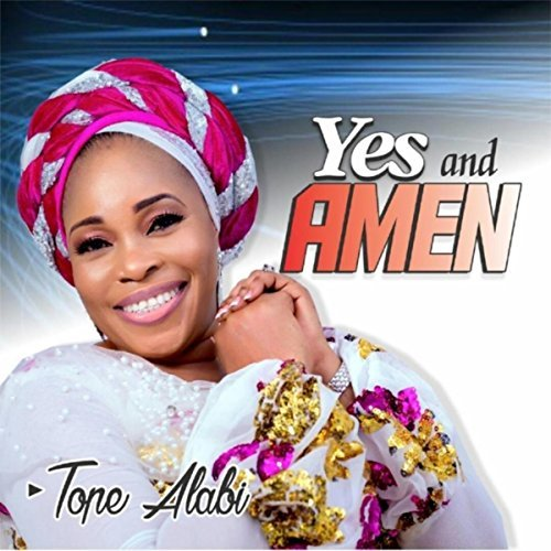 Yes and Amen by Tope Alabi