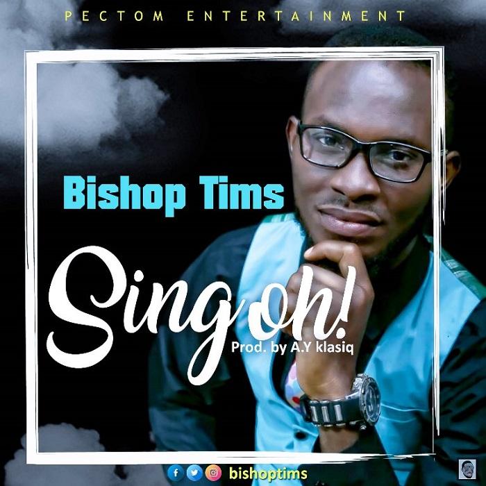 Bishop Tims - Sing Oh