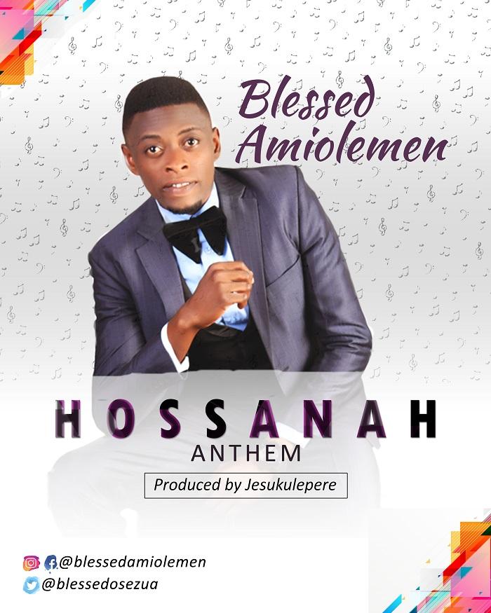 Blessed Amiolemen - Hossanah Anthem
