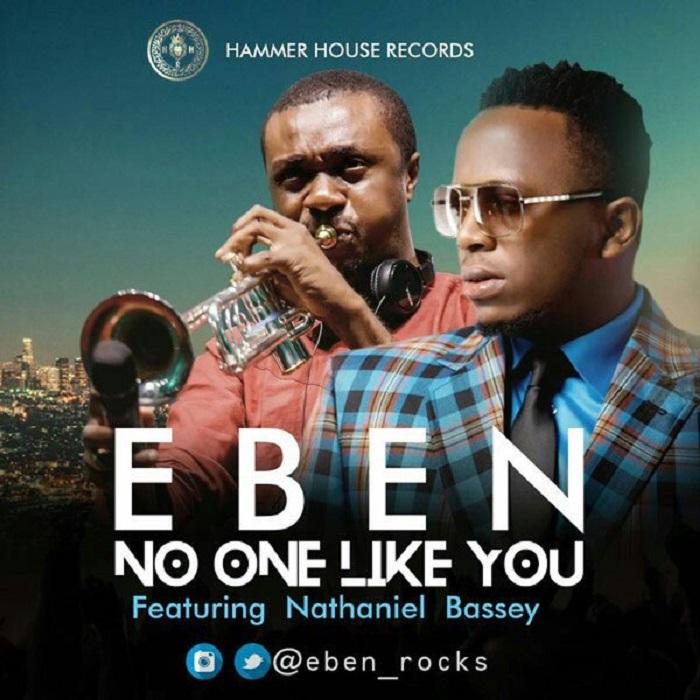 Eben Ft. Nathaniel Bassey - No One Like You