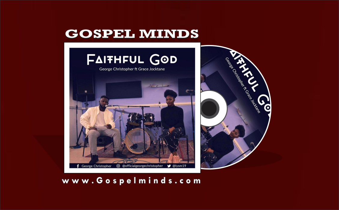 George Christopher - Faithful God Ft. Grace Jocktane