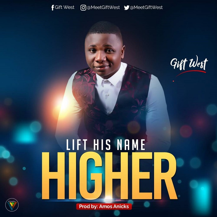 Gift West - Lift His Name Higher