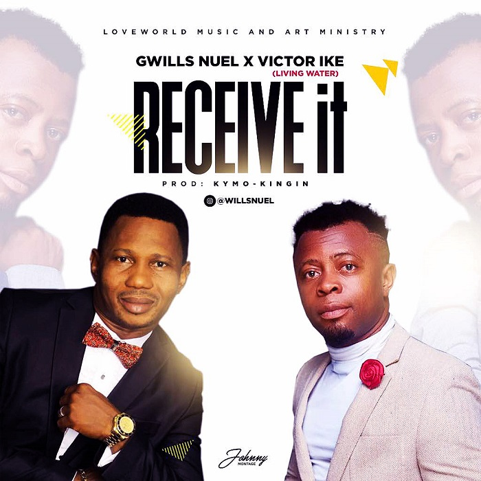 Gwills Nuel - Receive It Ft. Victor Ike