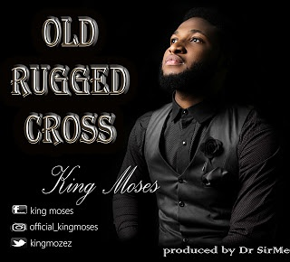 King Moses - Old Rugged Cross