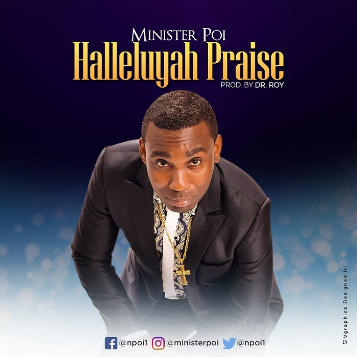 Halleluyah Praise - Minister Poi