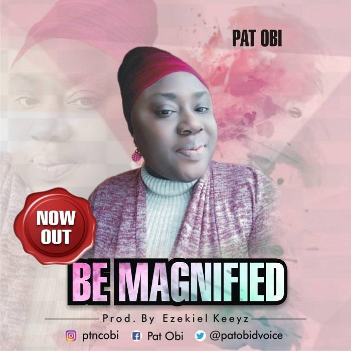 Pat Obi Album Be Magnified