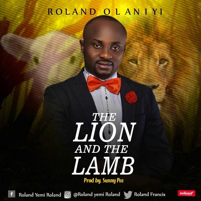 Roland Olaniyi - Lion And The Lamb