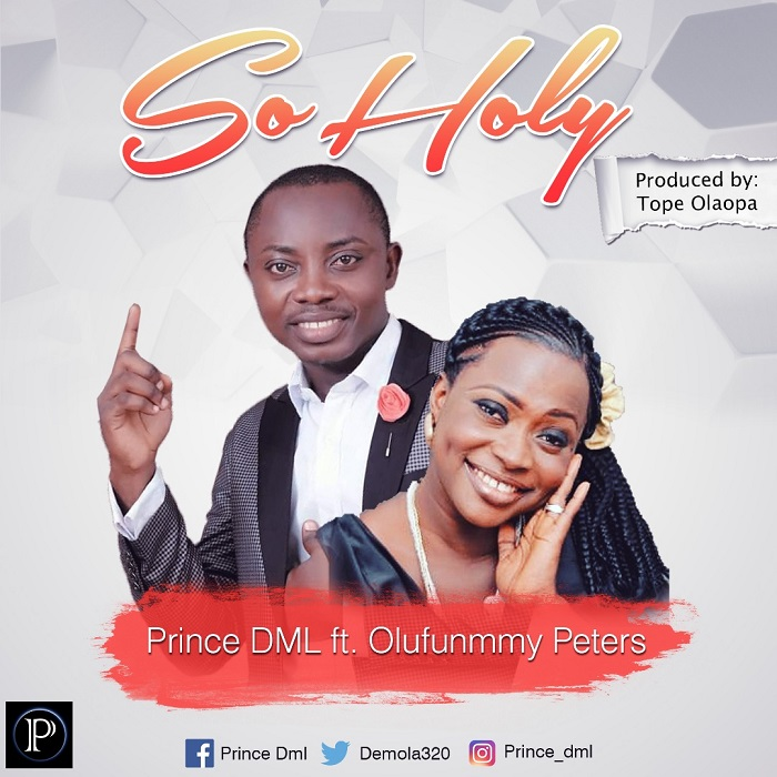 So Holy - Prince DMLft. Olufunmmy Peters