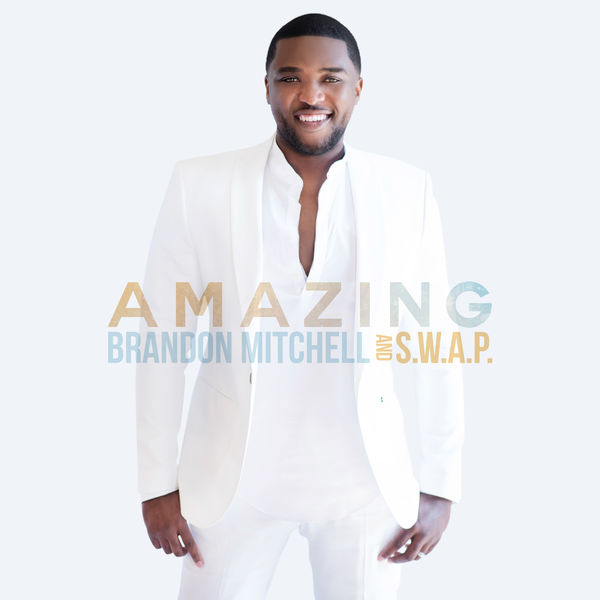 Amazing Brandon Mitchell S W A P Album Now Available