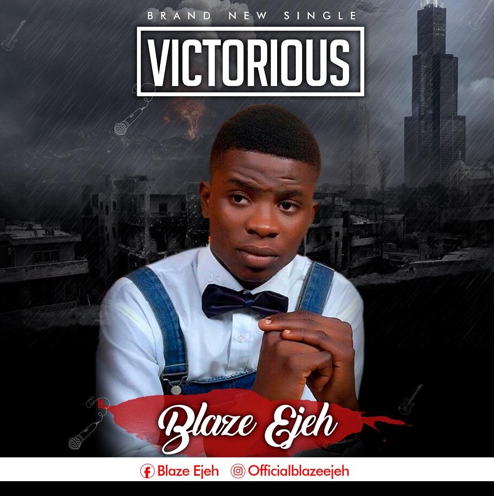 Blaze Ejeh - Victorious