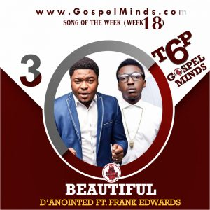 D'anointed – Beautiful Feat. Frank Edwards