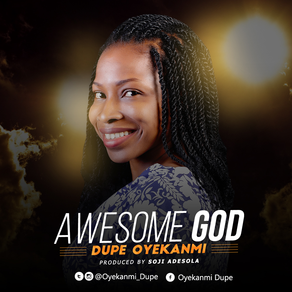 Dupe Oyekanmi - Awesome God