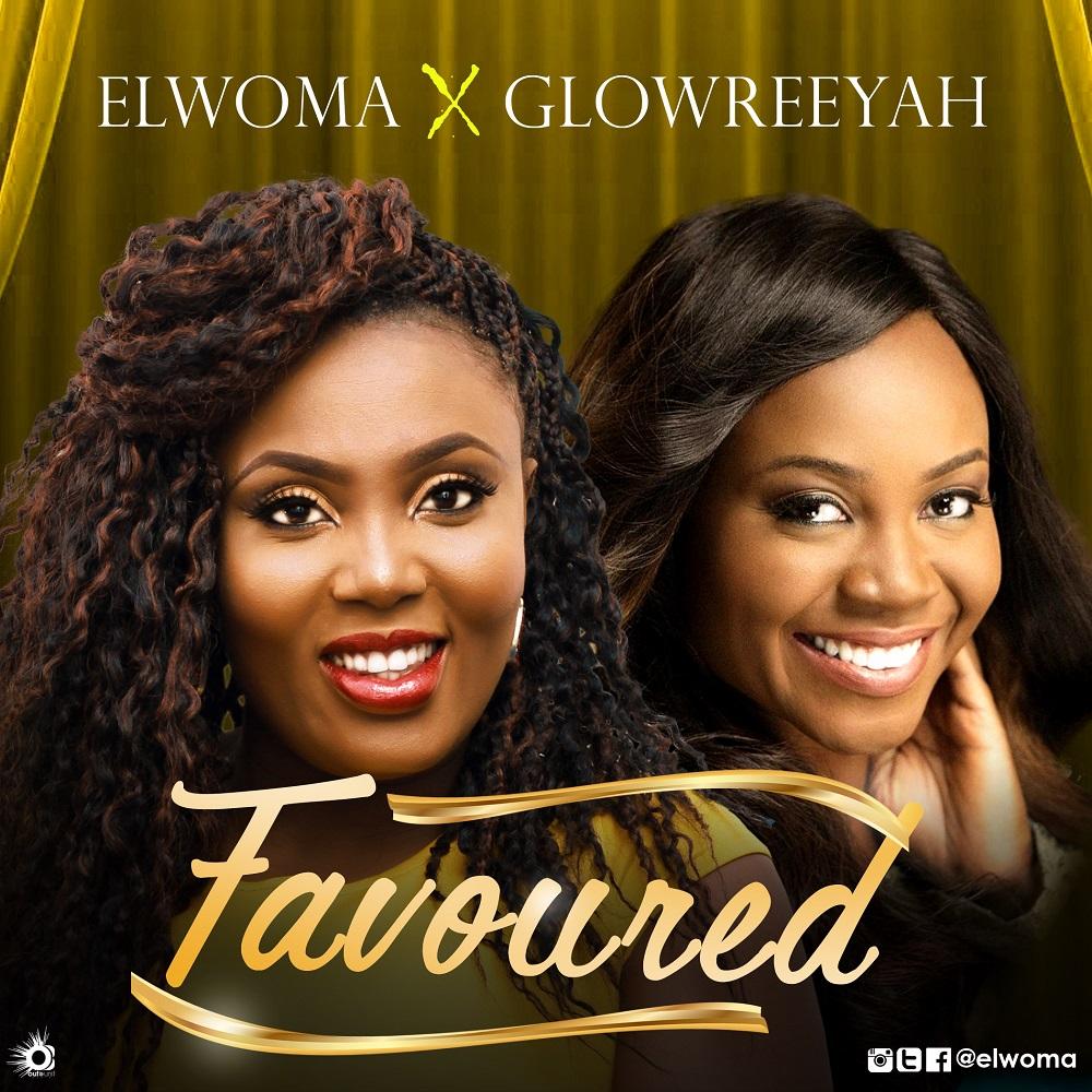 Elwoma - Favoured Feat. Glowreeyah Braimah