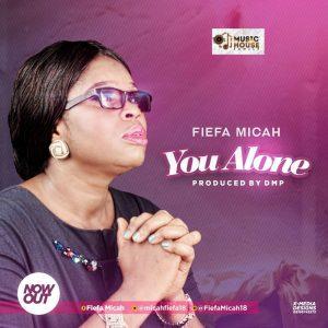 [Stream] You Alone - Fiefa Micah