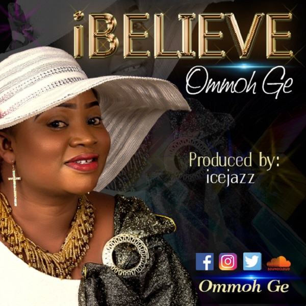 I Believe by Ommoh Ge