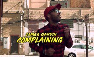 "[Stream]: ""Complaining"" - James Gardin"