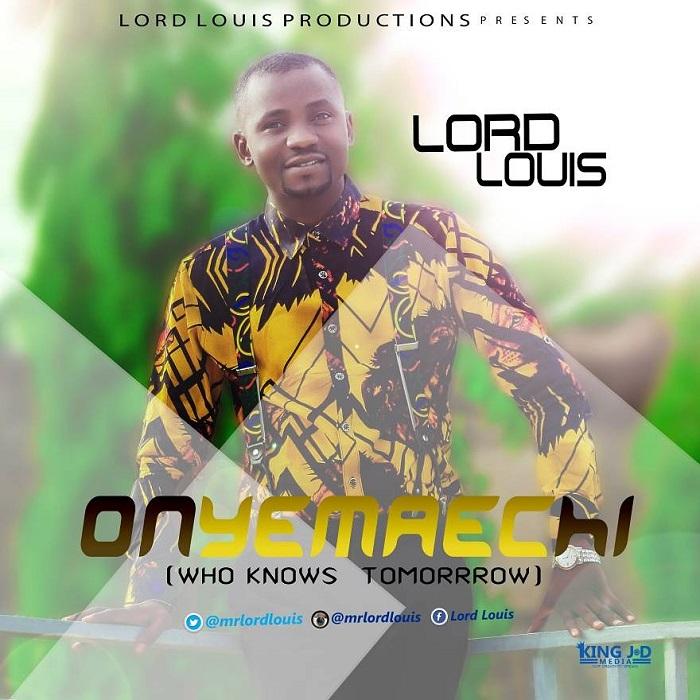 Lord Louis - Onyemaechi