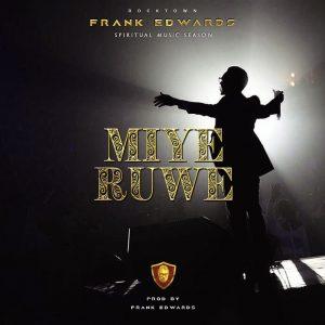 Frank Edwards - Miye Ruwe