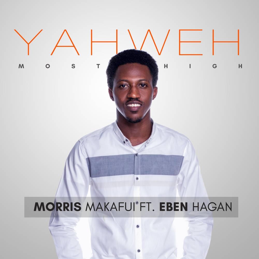 Morris Makafui - Yahweh Most High Ft. Eben Hagan