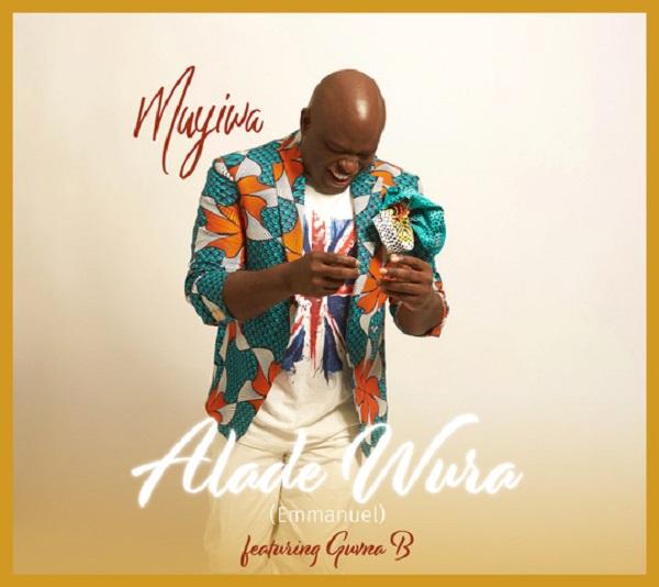 Muyiwa - Alade Wura Feat. Guvna B