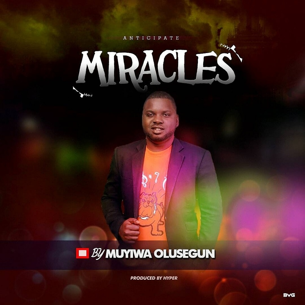 Muyiwa Olusegun - Miracle